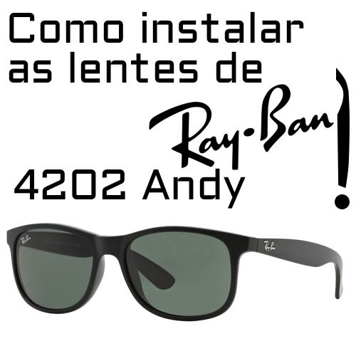 Como instalar as lentes de reposição do modelo Ray-Ban 4202 Andy?