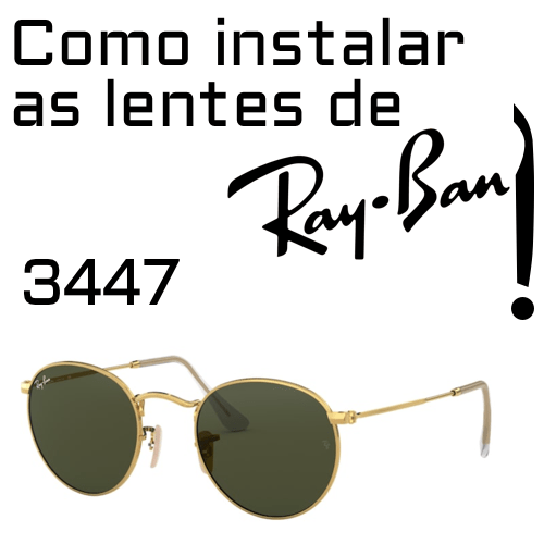 Como instalar as lentes de reposicao do modelo Ray Ban 3447