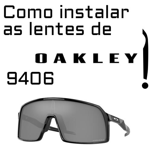 Como instalar as lentes de reposicao 9406 Oakley 1